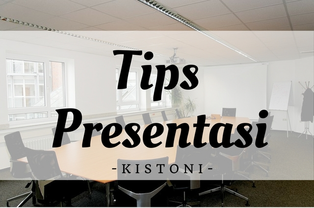 Tips Presentasi Yang Baik dan Memukau