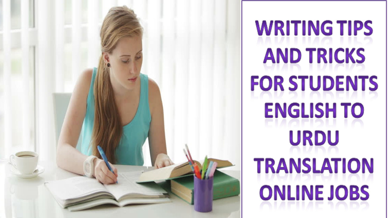 writing tips and tricks for students lance english to urdu  writing tips and tricks for students lance english to urdu translation online jobs