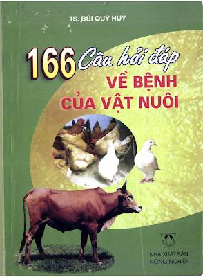 [EBOOK] 166 CÂU HỎI - ĐÁP VỀ BỆNH CỦA VẬT NUÔI, TS. BÙI QUÝ HUY, NXB NÔNG NGHIỆP