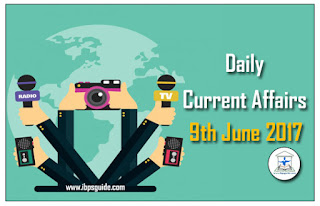 Daily Current Affairs Updates (9th June 2017)