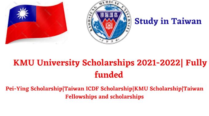 Study in Taiwan KMU University Scholarships 2021-2022| Fully funded