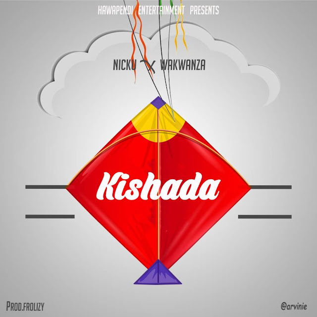 Nicku Ft Wakwanza - Kishada