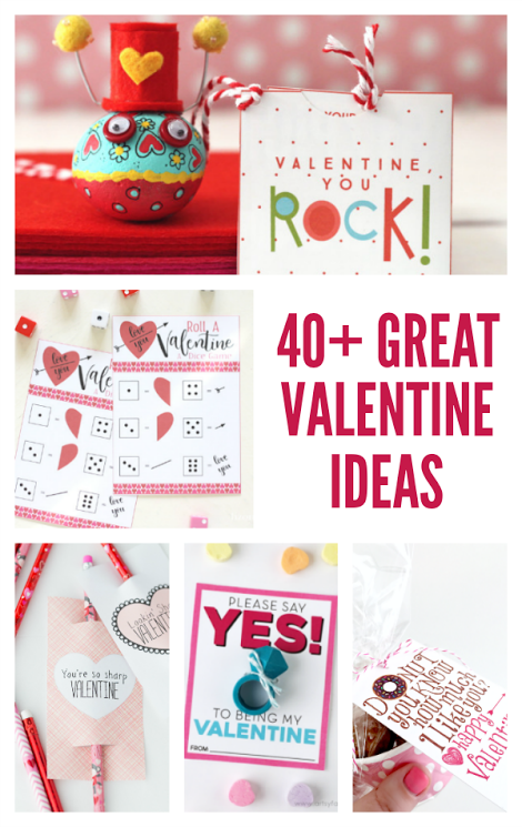 40+ Great Valentine Ideas, Printables, and MORE!