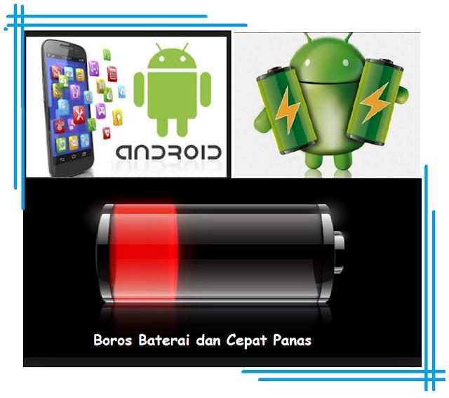Cara Mudah Mengatasi HP Android Boros Baterai dan Cepat Panas