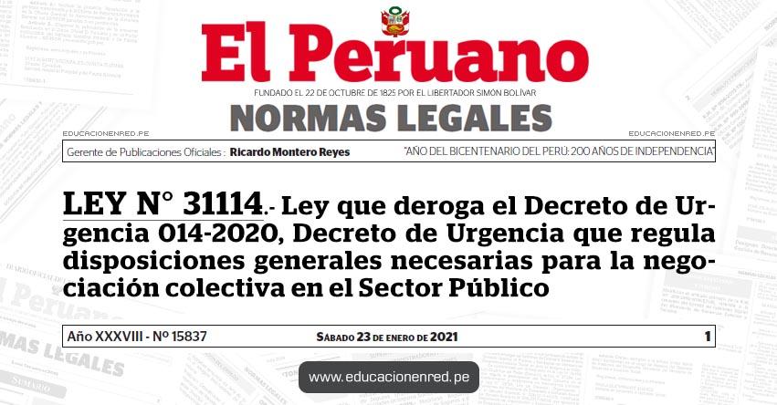 LEY N° 31114.- Ley que deroga el Decreto de Urgencia 014-2020, Decreto de Urgencia que regula disposiciones generales necesarias para la negociación colectiva en el Sector Público