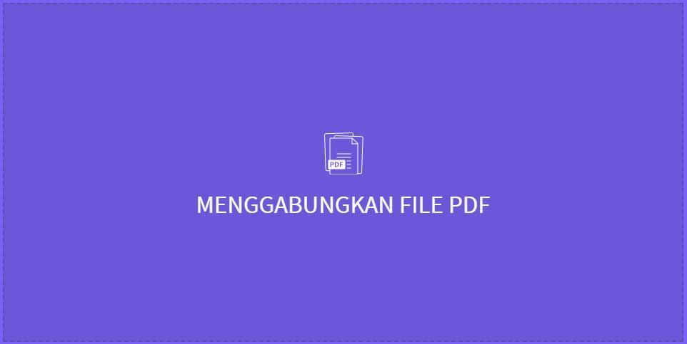 Cara Gampang Menggabungkan File PDF di Android