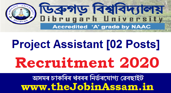 Dibrugarh University Recruitment 2020: Apply For Project Assistant [02 Posts]