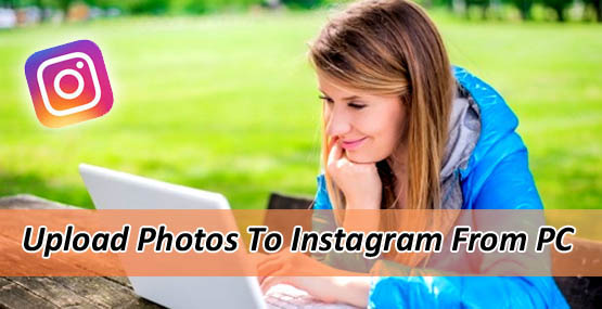 How to upload photos to Instagram from pc