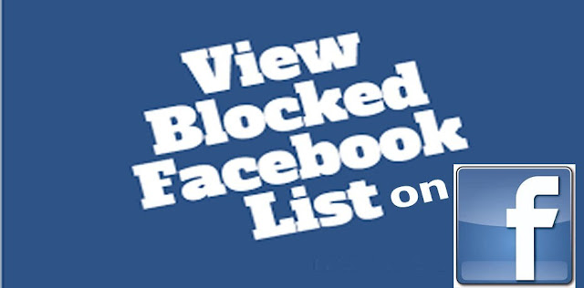 View Blocked List on Facebook | How to View Blocked List