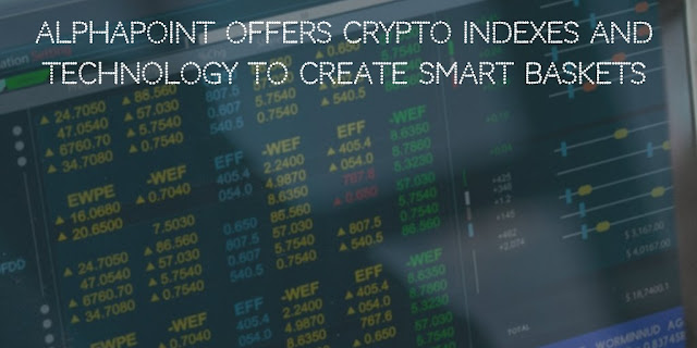 AlphaPoint offers Crypto Indexes and Technology to Create Smart Baskets