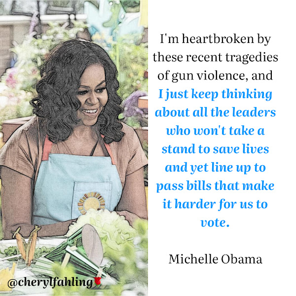 I'm heartbroken by these recent tragedies of gun violence, and I just keep thinking about all the leaders who won't take a stand to save lives and yet line up to pass bills that make it harder for us to vote. — Former First Lady Michelle Obama