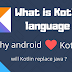 What is Kotlin language ?