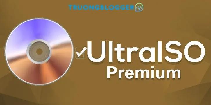 UltraISO Premium - Tạo, chỉnh sửa File ISO và sao lưu đĩa CD, DVD