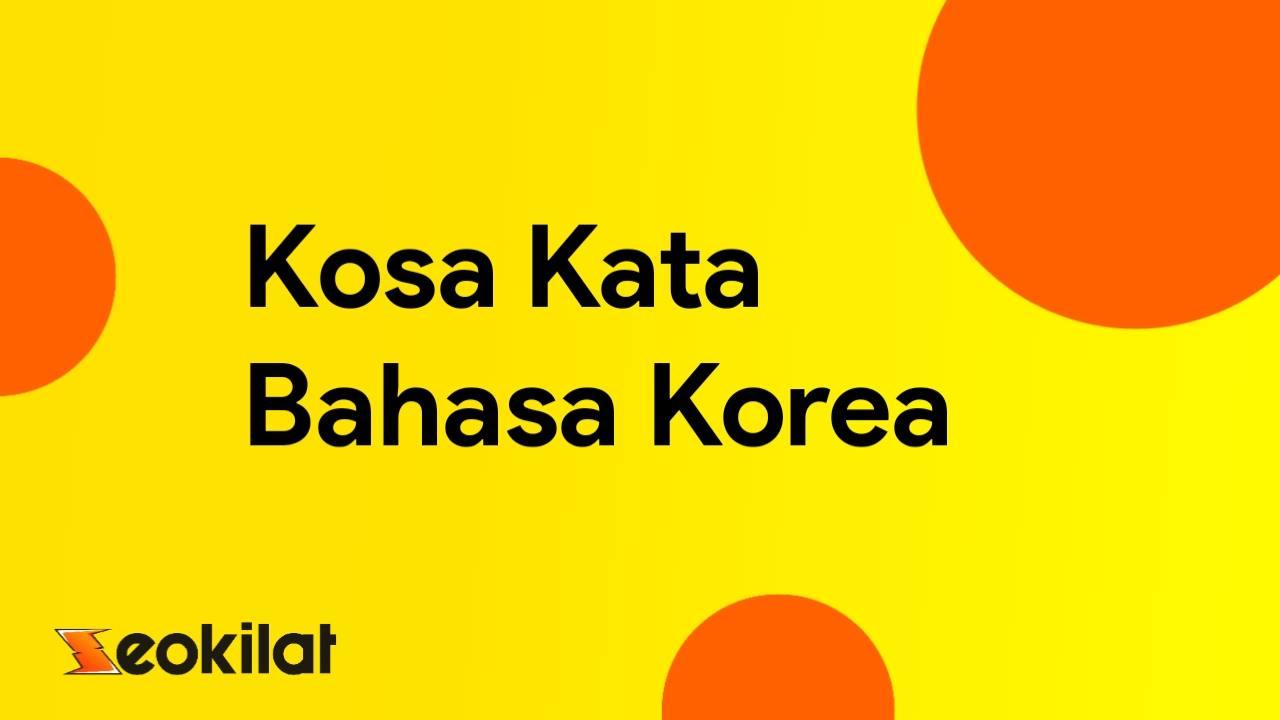 Kosa Kata Bahasa Korea Sehari-hari