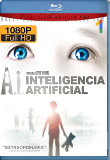 Inteligencia Artificial (2001) [1080p BRrip] [Latino-Inglés] [GoogleDrive] RafagaHD