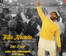 Tolla Nachda Full Lyrics Song - Singham - Punjabi (2019)