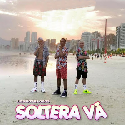 LOS NOTA LOKOS - SOLTERA VA (2019)