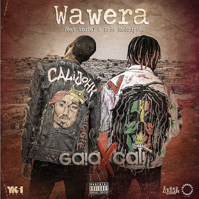 Gaia x Cali feat. Abdiel & Eric Rodrigues – Wawera [AFRO RAP] [DOWNLOAD]