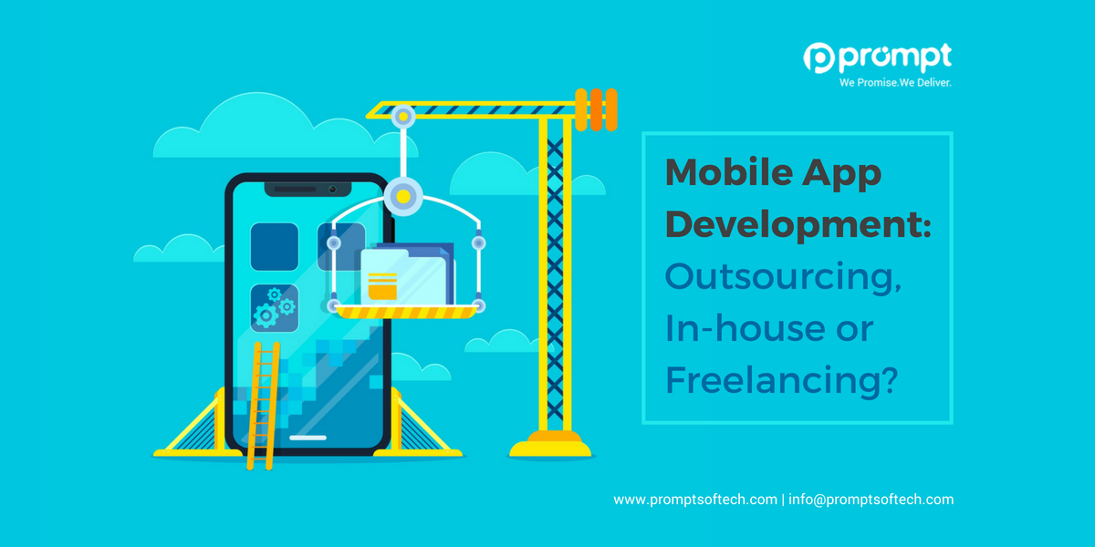 Mobile App Development: Outsourcing, In-house or Freelancing?