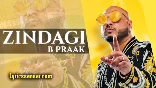 Zindagi Lyrics : B Praak | Latest Punjabi Song 2020