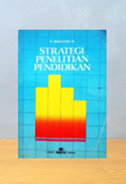 STRATEGI PENELITIAN PENDIDIKAN, H. Mohammad Ali