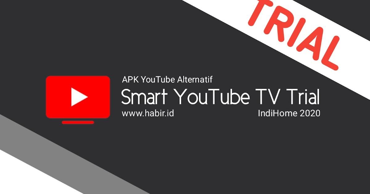 Solusi Youtube Stb Indihome Tidak Bisa Di Buka 2020 Smart Youtube Tv Trial Brohabir