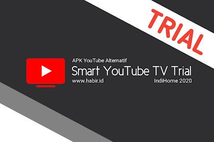 Solusi YouTube STB IndiHome Tidak Bisa di Buka [2020 Smart YouTube TV Trial]