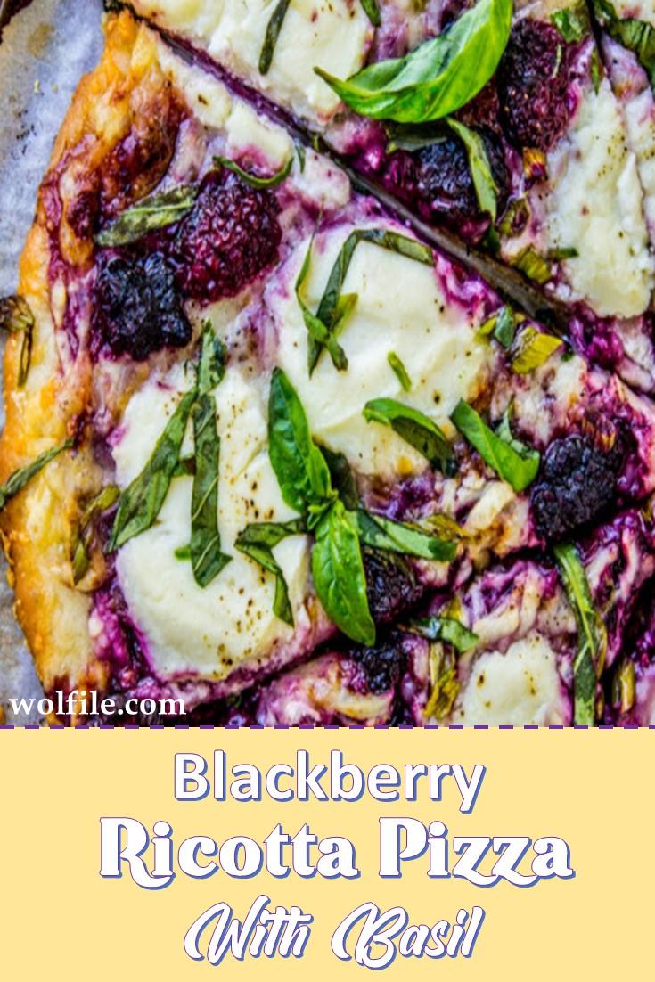 Blackberry Ricotta Pizza With Basil