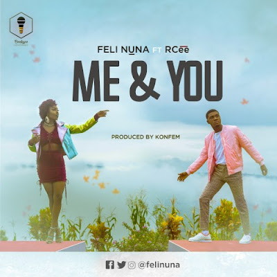 Feli Nuna feat. RCee – Me and You (Prod. by Konfem)