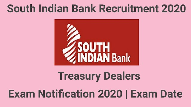 South Indian Bank Recruitment 2020 for Treasury Dealers