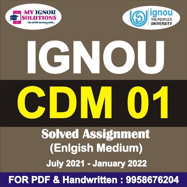 CDM 01 Solved Assignment 2021-22