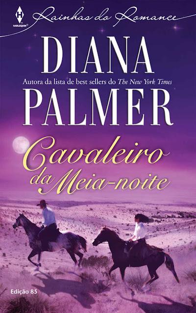 Cavaleiro da Meia-Noite Harlequin Rainhas do Romance - ed.85 - Diana Palmer