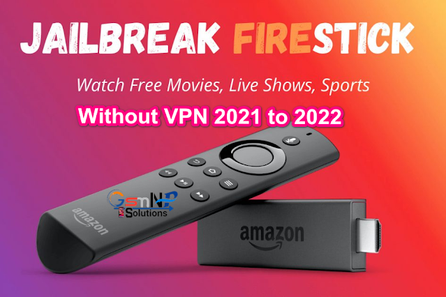 How to Jailbreak Firestick Without VPN in 2021 to 2022