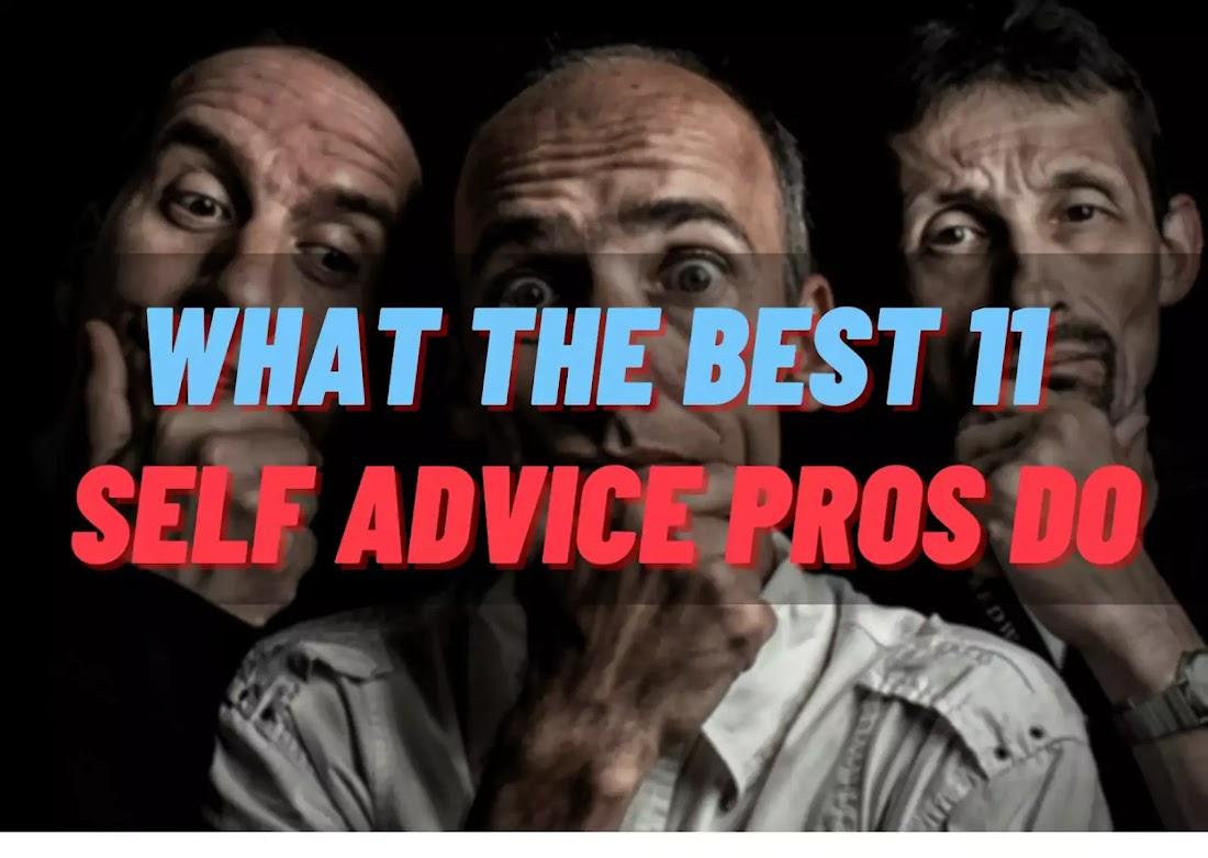 Best Self Advice Pros Do
