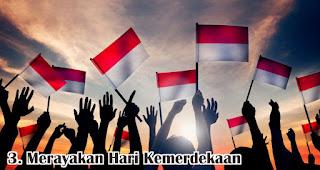 Merayakan Hari Kemerdekaan merupakan salah satu manfaat ikut serta memperingati hari kemerdekaan