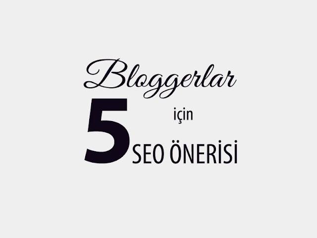 serdar bağtır bloggerlar icin 5 seo önerisi