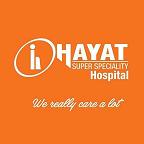 Hayat Superspeciality Hospital Recruitment 2019:  Staff Nurse/Doctor/ Biomedical Engineer/ TPA Co-Ordinator