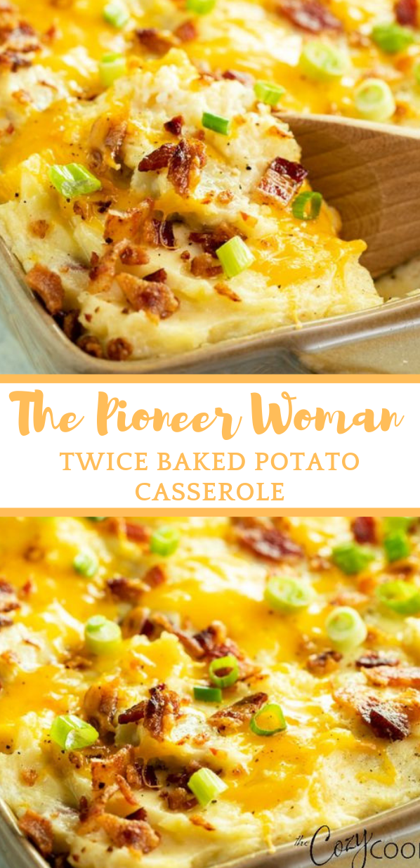 The Pioneer Woman's Twice Baked Potato Casserole #dinner #easy #famillyrecipes #food #potato