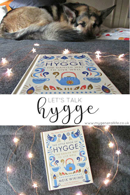 Hygge | My General Life - we're talking hygge, so why not grab your favourite hot drink and take a cosy moment...