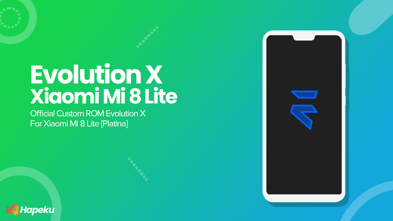 ROM Evolution X Official Xiaomi Mi 8 Lite [PLATINA]