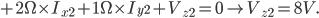 +2 \ Omega \ times I_ {x2} +1 \ Omega \ fois I_ {y2} + V_ {z2} = 0 \ à V_ {z2} = 8V.
