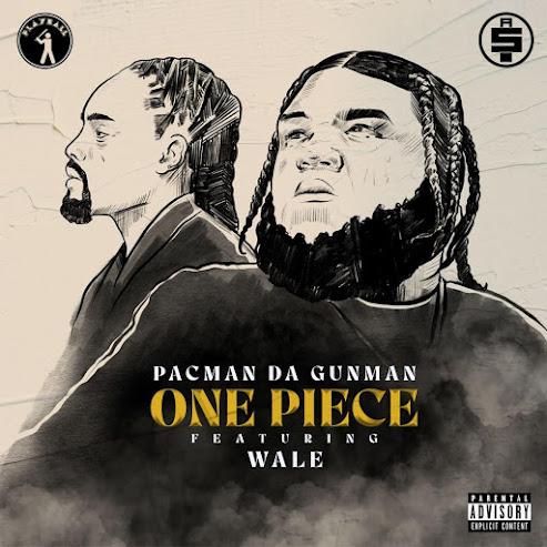 Pacman Da Gunman Feat. Wale - One Piece