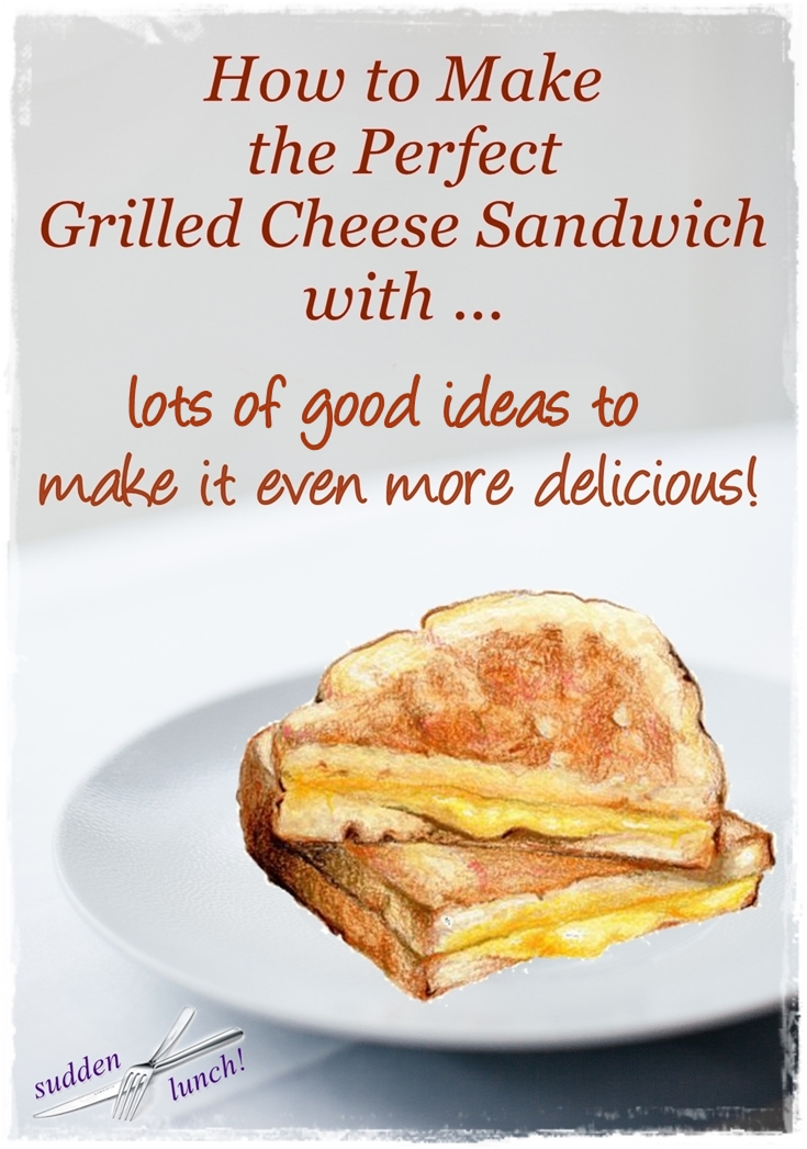 how to make a good grilled cheese