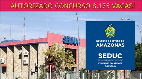 SeducAM anuncia Concurso Público para 8 mil vagas na Educação