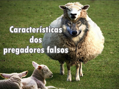 Características dos falsos pregadores