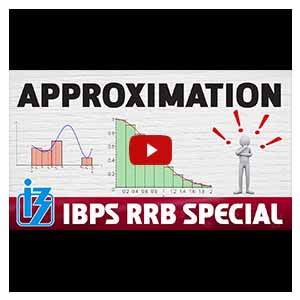 Approximations | Maths | IBPS RRB Special 2017