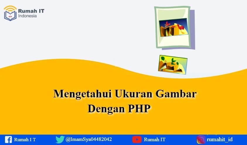 Mengetahui Ukuran Gambar Menggunakan PHP
