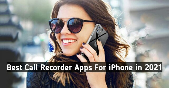 Best Call Recorder Apps For iPhone in 2021