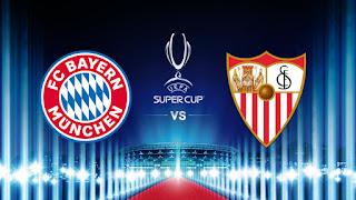 نهائي كأس السوبر الأوروبي .. بايرن ميونخ الألماني ضد إشبيلية الإسباني .. تعرف على الموعد والقنوات الناقلة