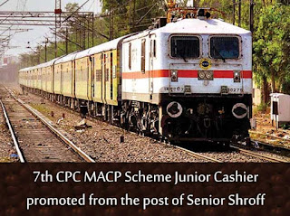 7th CPC MACP Scheme Junior Cashier promoted from the post of Senior Shroff
